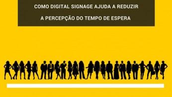 Como digital signage ajuda a reduzir a percepção de tempo de espera