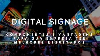 digital signage - componentes e vantagens