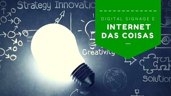 Digital signage e internet das coisas