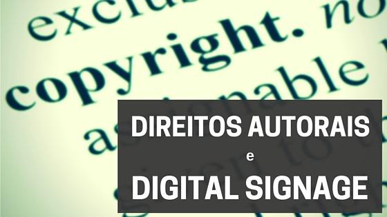 Direitos Autorais e Digital Signage