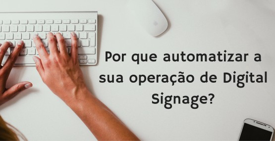 automatizar_operacao_digital_signage