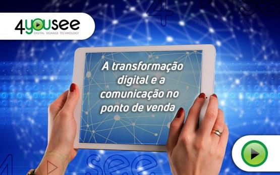A transformação digital e a comunicação no ponto de venda