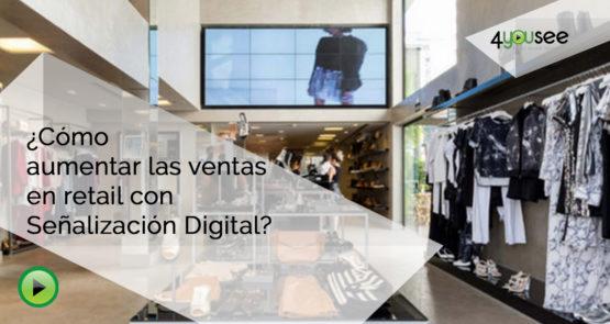 ¿Cómo aumentar las ventas en retail con Señalización Digital?
