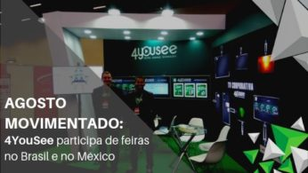 Agosto movimento - 4yousee participa de feiras no Brasil e no México
