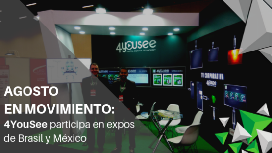Agosto en movimiento: 4YouSee participará en expos de Brasil y México