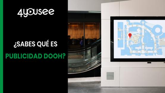 ¿Sabes qué es publicidad DOOH?